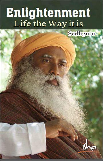 Sadhguru Vasudev Enlightenment Life The Way It Is