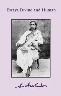 Sri Aurobindo VOL 12 Essays Divine and Human