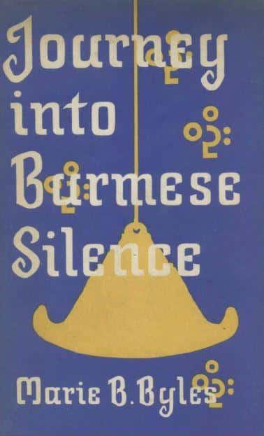Journey into Burmese Silence by Marie B. Byles