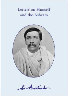 Sri Aurobindo VOL 35 – Letters On Himself And The Ashram