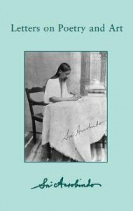 Letters on Poetry and Art by Sri Aurobindo