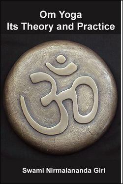 Om Yoga Its Theory and Practice by Swami Nirmalananda Giri