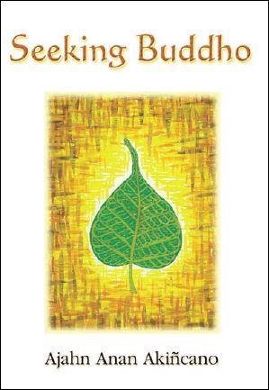 Seeking Buddho by Ajahn Anan Akincano