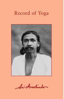 Sri Aurobindo Vol 10-11 – The Record of Yoga
