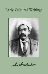 Sri Aurobindo VOL I – Early Cultural Writings