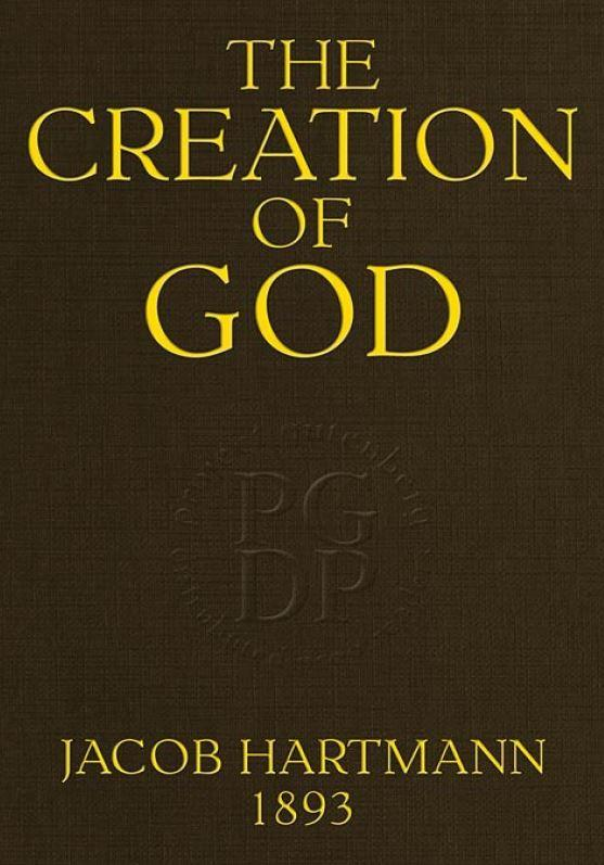 The Creation of God by Dr  Jacob Hartmann free e-book