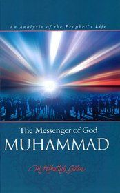 The Messenger of God - Muhammad - An Analysis of the