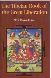 The Tibetan Book of the Great Liberation by Padma Sambhava